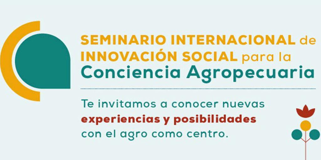 Seminario Internacional de Innovación Social para Conciencia Agropecuaria